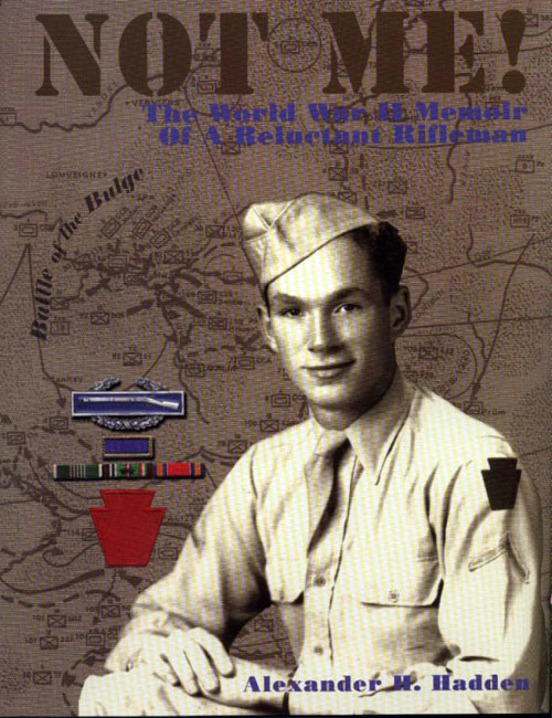 Front Cover - Not Me! The World War II Memoir of a Reluctant Rifleman