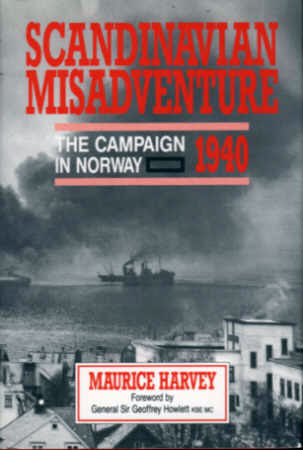 Scandinavian Misadventure: The Campaign In Norway - 1940