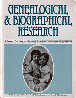 Genealogical and Biographical Research: A Select Catalog of National Archives Microfilm Publications