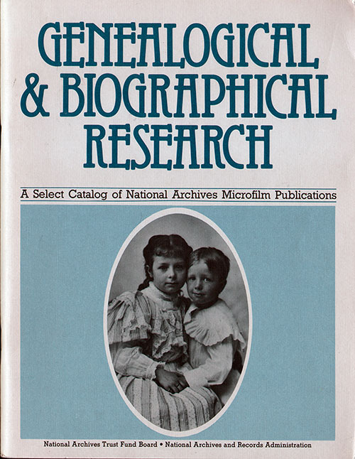 Front Cover - Genealogical and Biographical Research: A Select Catalog of National Archives Microfilm Publications