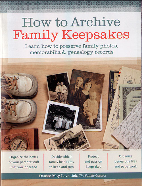 Front Cover - How To Archive Family Keepsakes: Learn How to Preserve Family Photos, Memorabilia & Genealogy Records