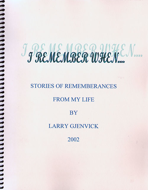 Front Cover - I Remember When... Stories of Rememberances From My Life