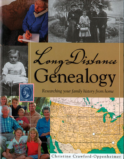 Front Cover - Long-Distance Genealogy: Researching Your Family History From Home