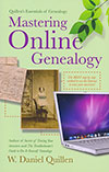Mastering Online Genealogy: The Best Step-by-Step Method to Use the Internet to Trace Your Ancestors!