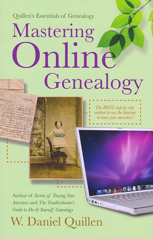 Front Cover - Mastering Online Genealogy: The Best Step-by-Step Method to Use the Internet to Trace Your Ancestors!