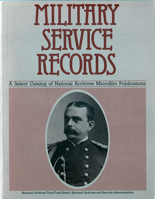 Front Cover - Military Service Records: A Select Catalog of National Archives Microfilm Publications
