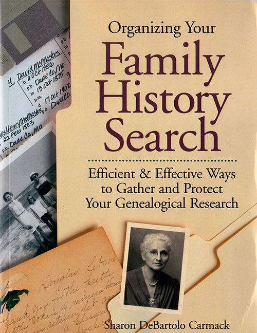 Front Cover - Organizing Your Family History Search: Efficient & Effective Ways to Gather and Protect Your Genealogical Research
