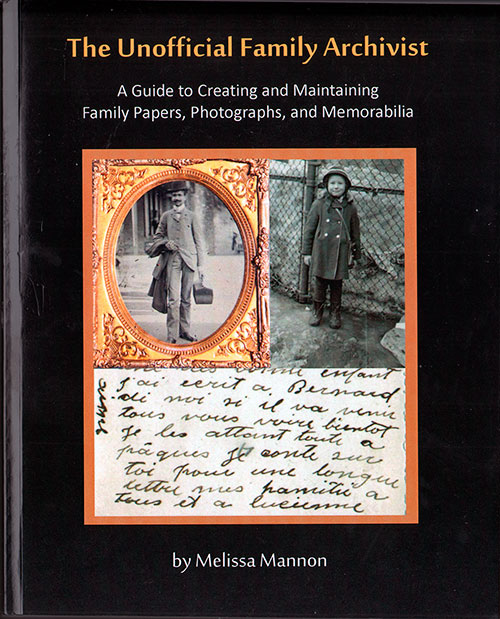 Front Cover - The Unofficial Family Archivist: A Guide to Creating and Maintaining Family Papers, Photographs, and Memorabilia