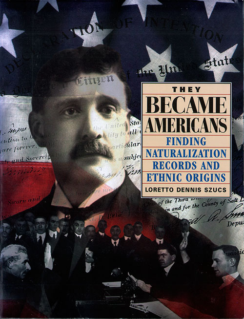 Front Cover - They Became Americans: Finding Naturalization Records and Ethnic Origins