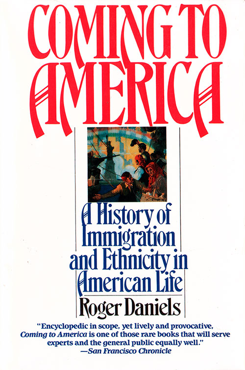 Front Cover - Coming to America: A History of Immigration and Ethnicity in American Life