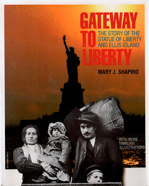 Front Cover - Gateway to Liberty: The Story of the Statue of Liberty and Ellis Island