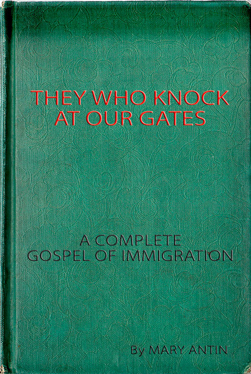 Front Cover - They Who Knock At Our Gate: A Complete Gospel of Immigration