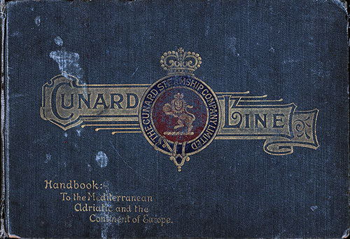 Cunard Line Handbook To The Mediterranean, Adriatic and the Continent of Europe (1905)