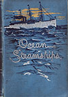 Ocean Steamships: Popular Account Of Their Construction Development, Management And Appliances