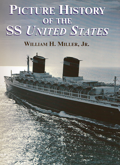 Front Cover: Picture History of the SS United States by William H. Miller, Jr.
