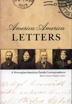 America-America Letters: A Norwegian-American Family Correspondence - 0877320926