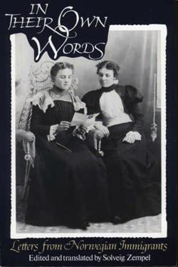 In Their Own Words: Letters from Norwegian Immigrants - 0816618585