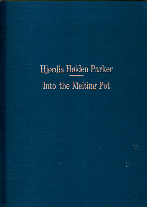 Front Cover - Into the Melting Pot - Hjørdis Høiden Parker (1972)