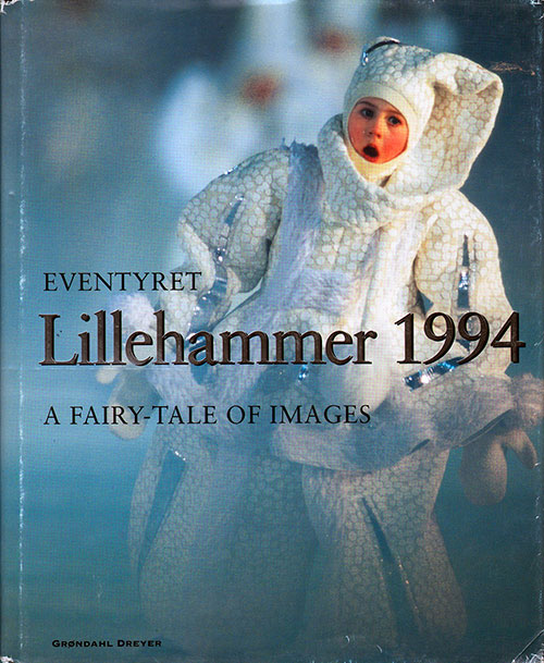 Front Cover - Lillehammer 1994: A Fairy-Tale of Images
