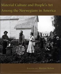 Material Culture and People's Art Among the Norwegians in America - 0877320829