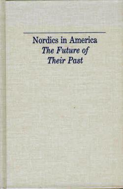 Nordics in America: The Future of Their Past - 0087732810