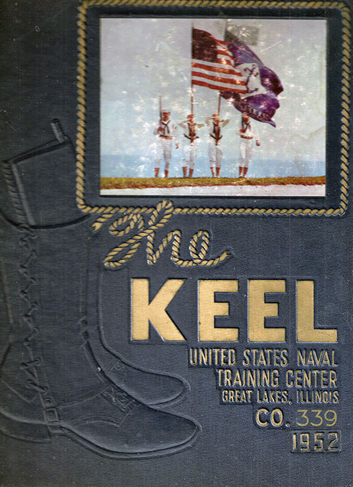 "Front Cover, Great Lakes USNTC ""The Keel"" 1952 Company 339"