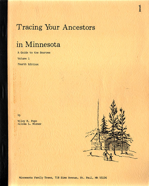 Tracing Your Ancestors in Minnesota: A Guide to the Sources, Volume 1, Fourth Edition