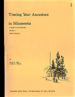 Tracing Your Ancestors in Minnesota: A Guide to the Sources, Volume 3, Southwest Minnesota