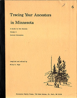 Tracing Your Ancestors in Minnesota: A Guide to the Sources, Volume 6, Central Minnesota