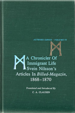 A Chronicler of Immigrant Life: Svein Nilsson's Articles in Billed-Magazin, 1868-1870