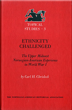 Ethnicity Challenged: The Upper Midwest Norwegian-American Experience in World War I - 087732066X