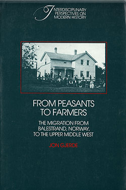 From Peasants to Farmers: The Migration from Balestrand, Norway, to the Upper Middle West - 052126068X