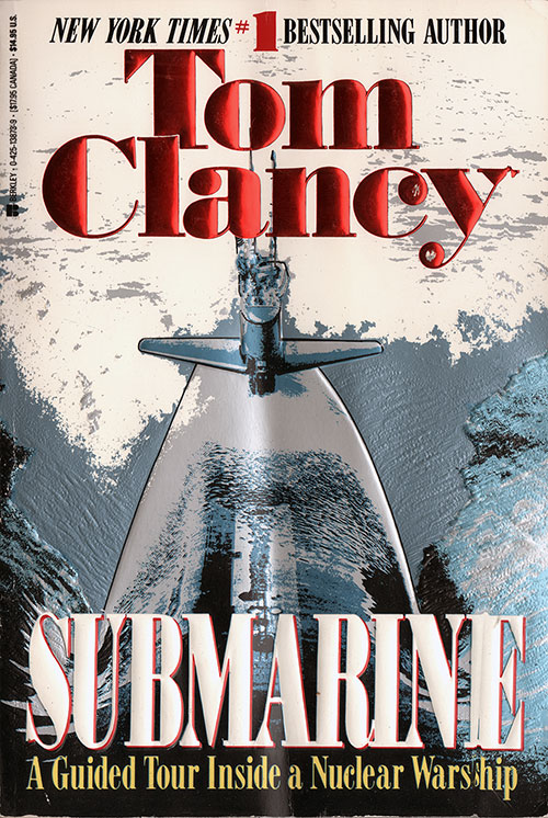 Submarine - A Guided Tour Inside a Nuclear Warship - Tom Clancy - 1993