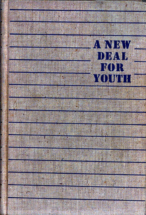 Front Cover, A New Deal for Youth: The Story of the National Youth Administration, 1938.