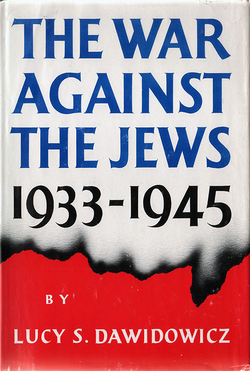 Front Cover: The War Against the Jews 1933-1945 by Lucy S. Dawidowicz.