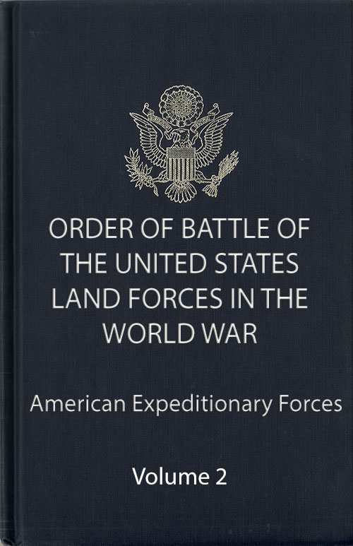 Order of Battle Volume 2 : American Expeditionary Forces: Divisions
