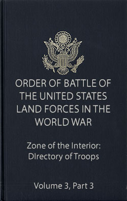 Volume 3, Part 3, Zone of the Interior: Directory of Troops