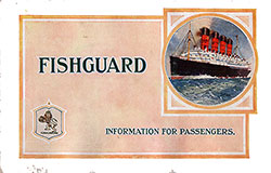 Front Cover, Fishguard Information for Passengers. Published 1913 Cunard Line.