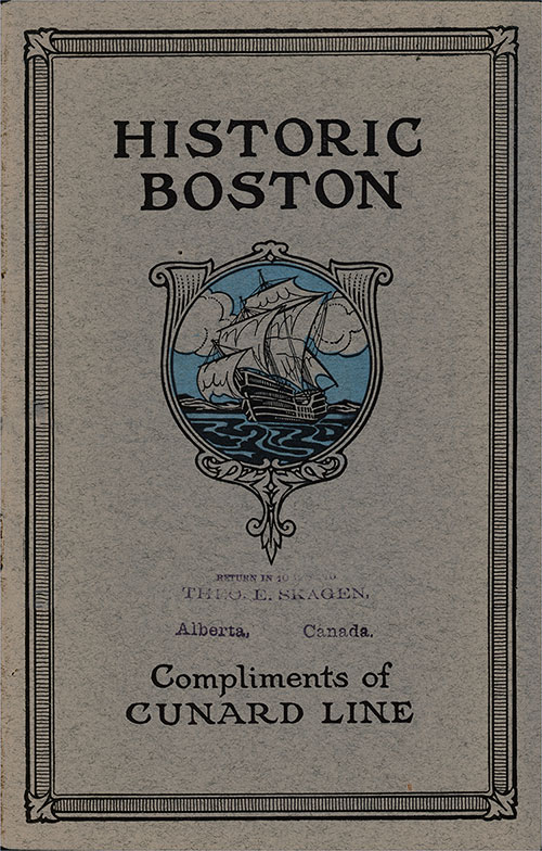 "Front Cover - Cunard Line 1914 Brochure Entitled ""Historic Boston"" about Boston and the Cunard Line Services to Boston."