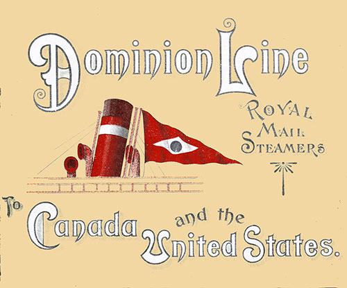 Front Cover of 1900 Brochure from the Dominion Line Royal Mail Steamers - To Canada and the United States.