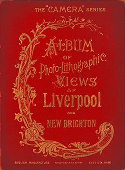 "Front Cover, The ""Camera"" Series: Album of Photo-Lithographic Views of Liverpool and New Brighton, Brown & Rawcliffe 1890s."
