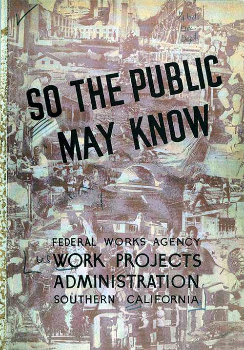 Front Cover, So The Public May Know, Federal Works Agency, Work Projects Administration, Southern California, 1939.