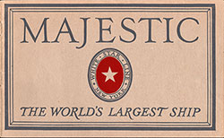 Front Cover of 1922 Brochure Majestic - The World's Largest Ship from the White Star Line.