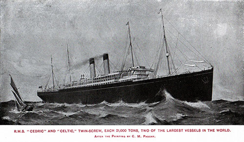 The RMS Cedric and Celtic, Twin-Screw, Each 21,000 Tons.