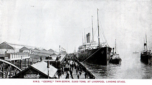 The RMS Cedric, Twin-Screw, 21,000 Tons, at the Liverpool Landing Stage.