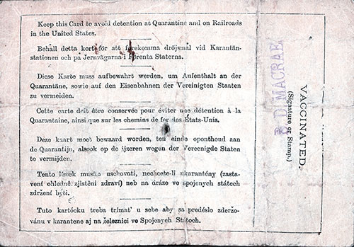 Back Side of the Immigrant and Steerage Passengers Inspection Card was a Proof of Vaccination and Notice to Immigrants to Retain this Card while Traveling on Railroads to Avoid Detention at Quarantine.