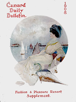 Cunard Daily Bulletin, Fashion and Pleasure Resort Supplement - 1908