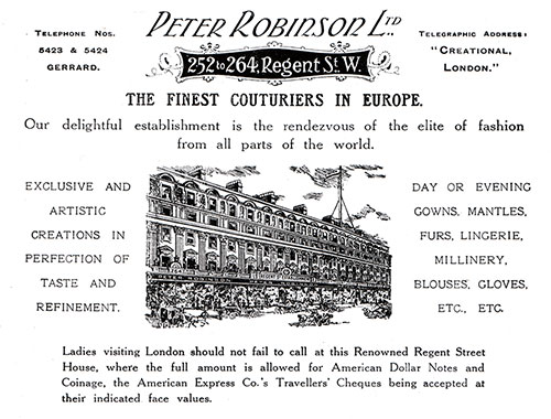 Advertisement, Peter Robinson Ltd., Regent Street, London. Cunard Daily Bulletin, Ivernia Edition for 22 July 1908.