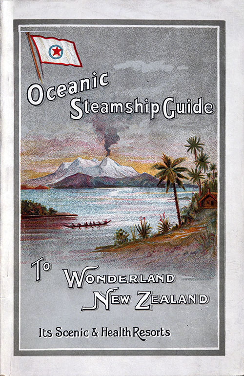 Front Cover, Oceanic Steamship Guide to Wonderland New Zealand, Its Scenic & Health Resourts, 1904.