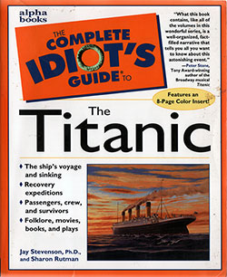 Front Cover: The Complete Idiot's Guide to The Titanic - 1998